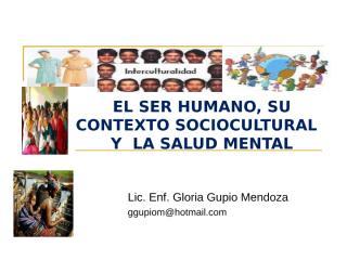 el ser humano, su contexto sociocultural y  la salud mental   pre grado 2012.ppt