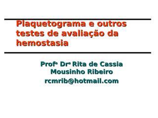 11a aula - plaquetograma e outros testes.ppt