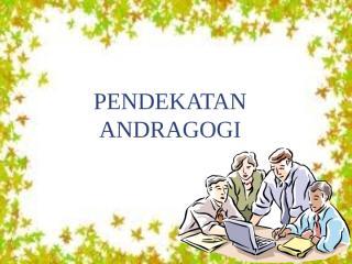 PENDEKATAN ANDRAGOGI DALAM DIKLATbaru.pptx