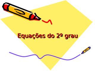Equações do 2º grau.ppt