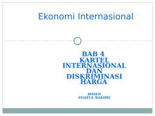 5. Bab 4 Kartel Internasional dan Diskriminasi Harga.ppt